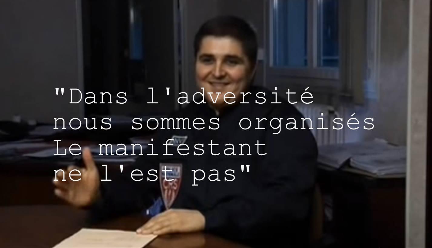 02.Dans ladversite nous sommes organises Le manifestant ne lest pas